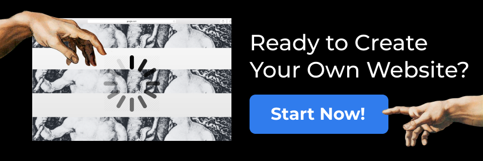 Ready to Create Your Own Website? Start Now