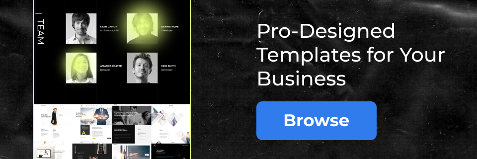Pro-designed templates for your business