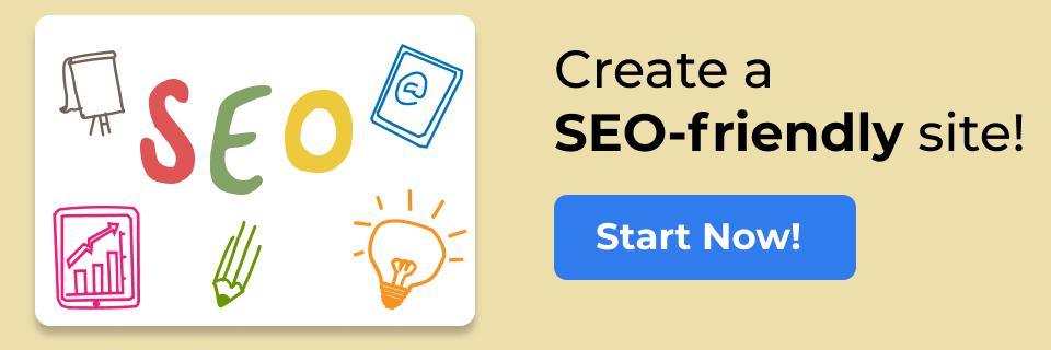 Create an SEO-friendly site!