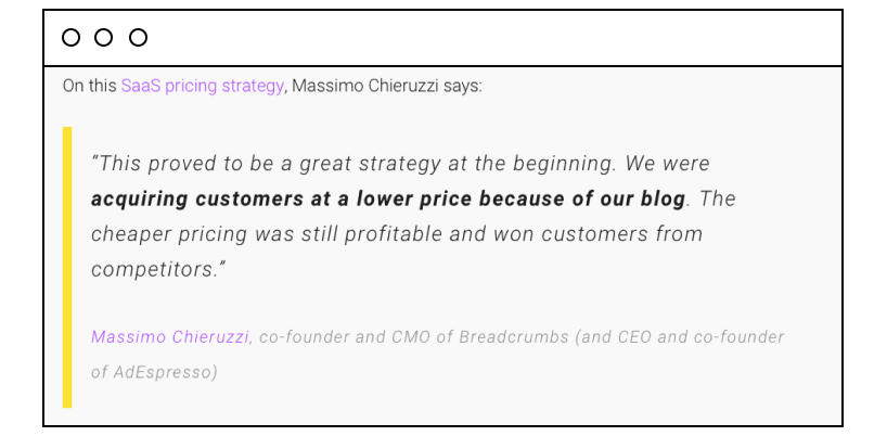 """Massimo Chieruzzi, co-founder and CMO of Breadcrumbs (and CEO and co-founder of AdEspresso) says: """"This proved to be a great strategy at the beginning. We were acquiring customers at a lower price because of our blog. The cheaper pricing was still profitable and won customers from competitors"""""""